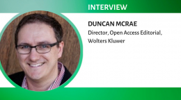 Interview with Duncan MacRae, Senior Manager, Open Access, Editorial, Wolters Kluwer