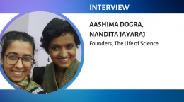 "Aashima Dogra and Nandita Jayaraj, science journalists and founders of ""The Life of Science"""