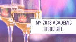 2018 in retrospect: What was your academic highlight of 2018?