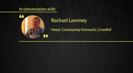 Interview with Rachael Lammey, Product Manager at CrossRef