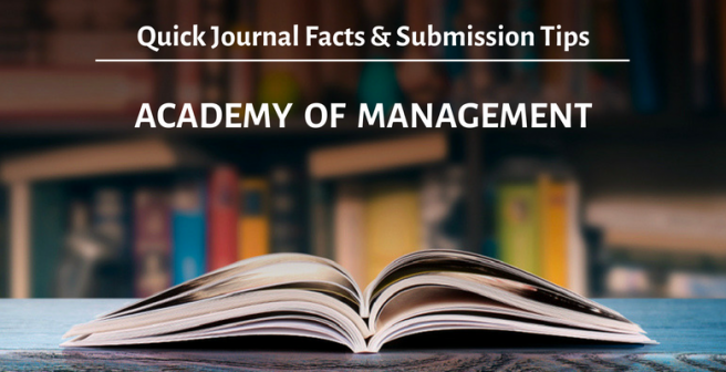 Academy of Management Journal: Quick facts and submission tips