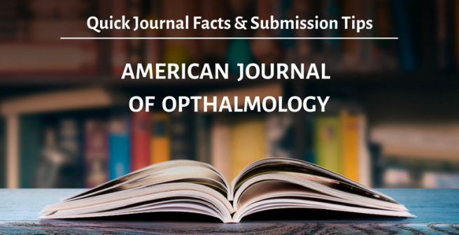American Journal of Ophthalmology: Quick facts and submission tips