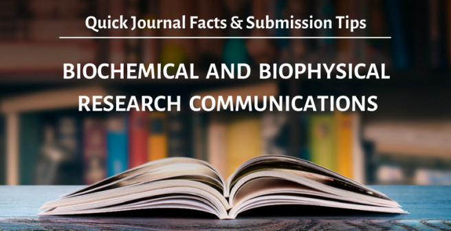 Biochemical and Biophysical Research Communications (BBRC): Quick facts and submission tips
