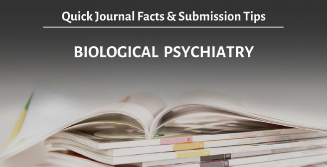 Biological Psychiatry: Quick facts and submission tips