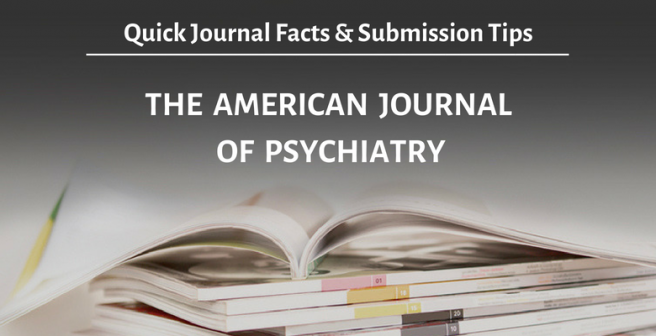The American Journal of Psychiatry: Quick facts and submission tips