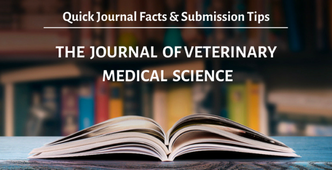 The Journal of Veterinary Medical Science: Quick facts and submission tips