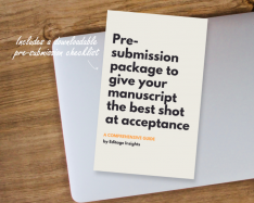 HANDBOOK: Pre-submission package to give your manuscript the best shot at acceptance